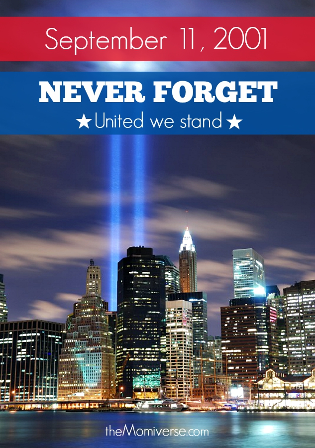 September 11, 2001 - Never forget - United we stand | The Momiverse