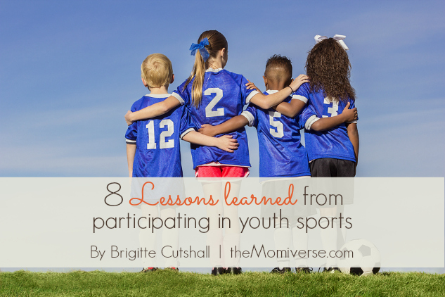 8 Lessons learned from participating in youth sports | The Momiverse | Article by Brigitte Cutshall
