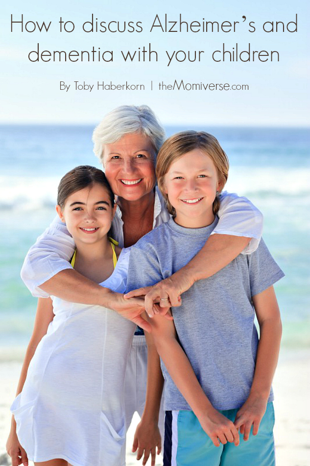How to discuss Alzheimer's and dementia with your children |The Momiverse | Article by Toby Haberkorn