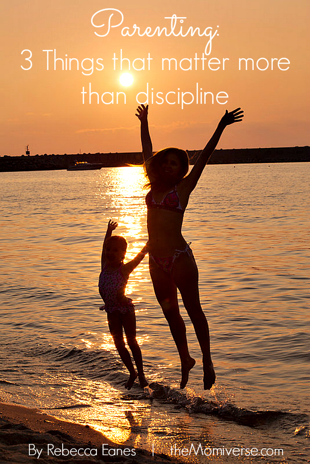 Parenting: 3 Things that matter more than discipline | The Momiverse | Article by Rebecca Eanes
